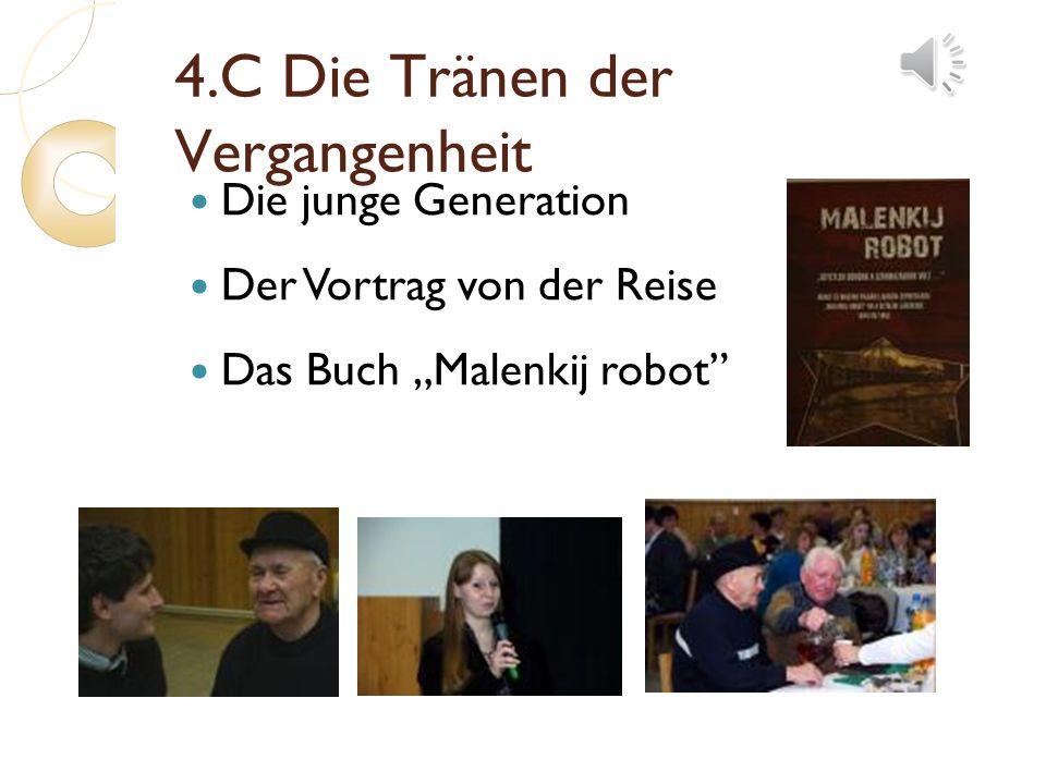 4.C Die Tränen der Vergangenheit Die junge Generation Der Vortrag von der Reise Das Buch Malenkij robot
