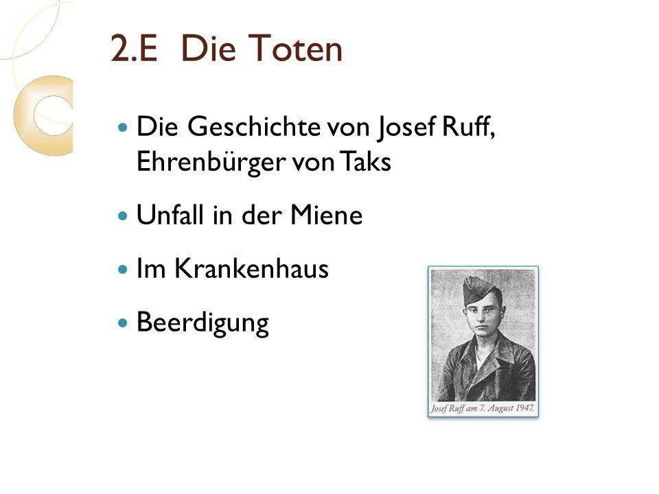 2.E Die Toten Die Geschichte von Josef Ruff, Ehrenbürger von Taks Unfall in der Miene Im Krankenhaus Beerdigung