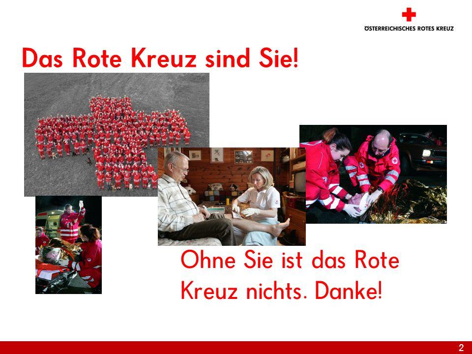 2 Das Rote Kreuz sind Sie! Ohne Sie ist das Rote Kreuz nichts. Danke!