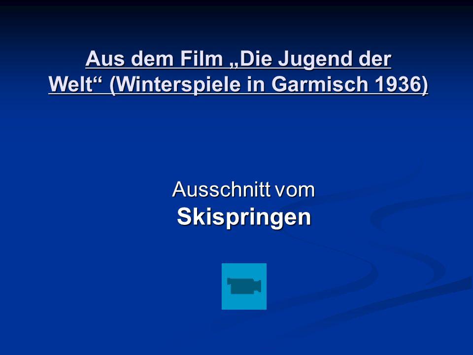 Aus dem Film Die Jugend der Welt (Winterspiele in Garmisch 1936) Ausschnitt vom Skispringen