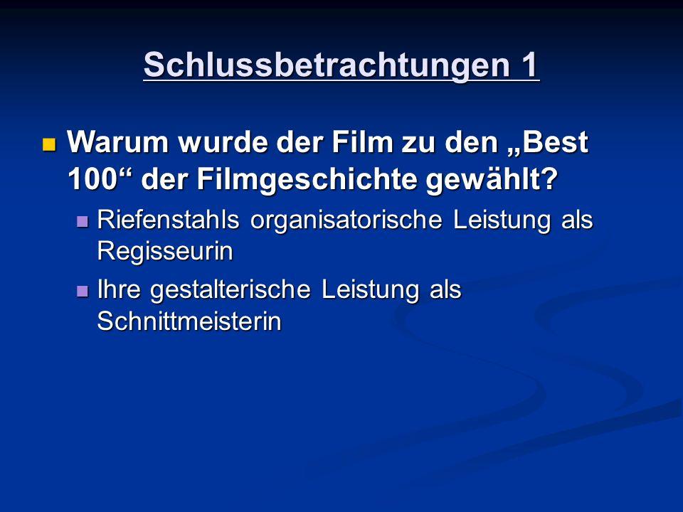 Warum wurde der Film zu den Best 100 der Filmgeschichte gewählt? Warum wurde der Film zu den Best 100 der Filmgeschichte gewählt? Riefenstahls organis