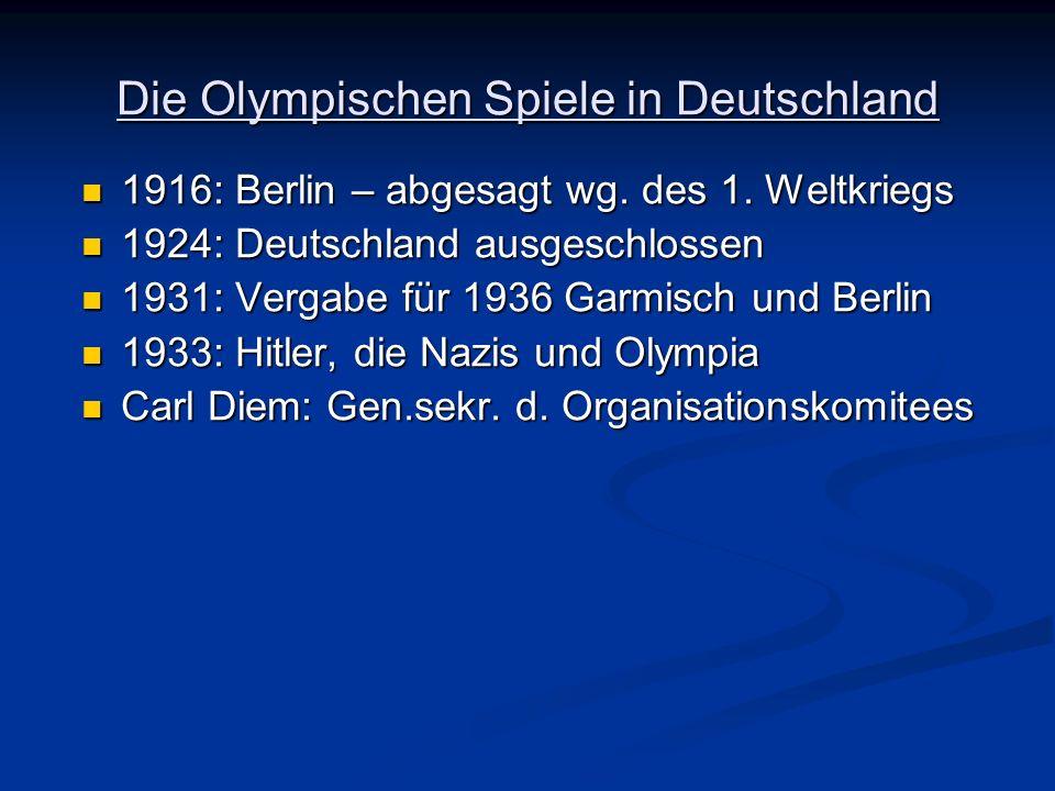 Die Olympischen Spiele in Deutschland 1916: Berlin – abgesagt wg. des 1. Weltkriegs 1916: Berlin – abgesagt wg. des 1. Weltkriegs 1924: Deutschland au