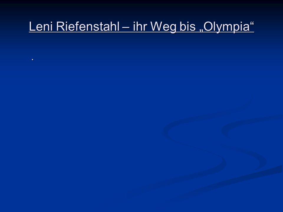 Leni Riefenstahl – ihr Weg bis Olympia.