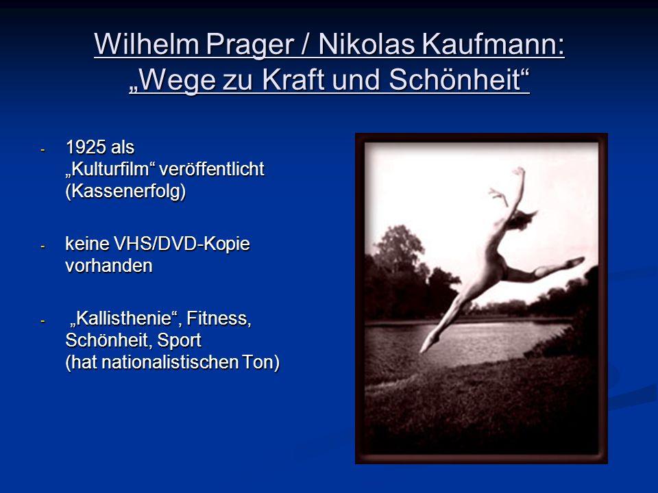 - 1925 als Kulturfilm veröffentlicht (Kassenerfolg) - keine VHS/DVD-Kopie vorhanden - Kallisthenie, Fitness, Schönheit, Sport (hat nationalistischen T
