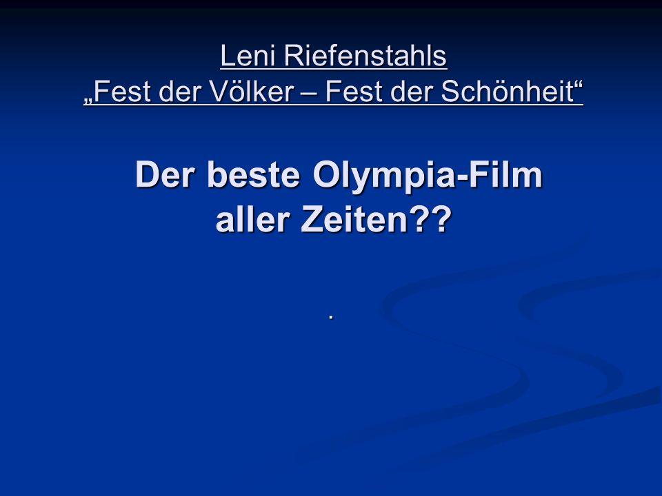 Leni Riefenstahls Fest der Völker – Fest der Schönheit Der beste Olympia-Film aller Zeiten??.