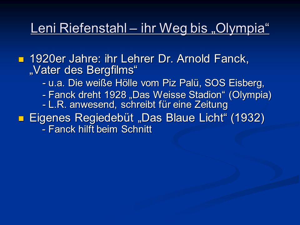 Leni Riefenstahl – ihr Weg bis Olympia 1920er Jahre: ihr Lehrer Dr. Arnold Fanck, Vater des Bergfilms 1920er Jahre: ihr Lehrer Dr. Arnold Fanck, Vater