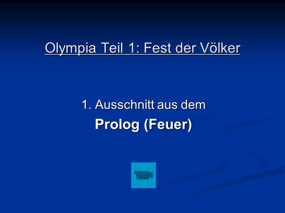 Olympia Teil 1: Fest der Völker 1. Ausschnitt aus dem Prolog (Feuer)
