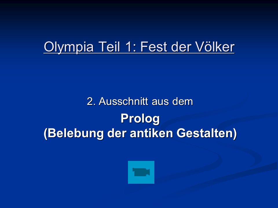 Olympia Teil 1: Fest der Völker 2. Ausschnitt aus dem Prolog (Belebung der antiken Gestalten)