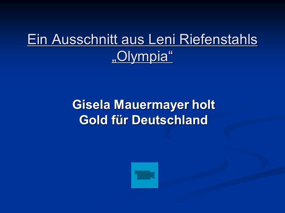 Ein Ausschnitt aus Leni Riefenstahls Olympia Gisela Mauermayer holt Gold für Deutschland