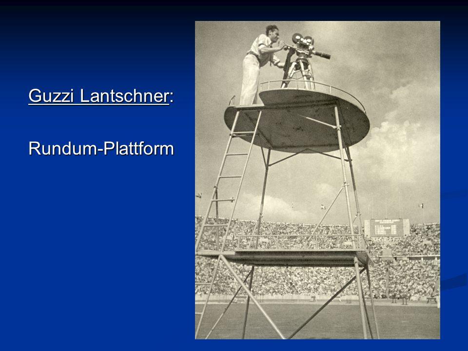 . Guzzi Lantschner: Rundum-Plattform