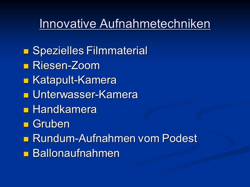 Innovative Aufnahmetechniken Spezielles Filmmaterial Spezielles Filmmaterial Riesen-Zoom Riesen-Zoom Katapult-Kamera Katapult-Kamera Unterwasser-Kamer
