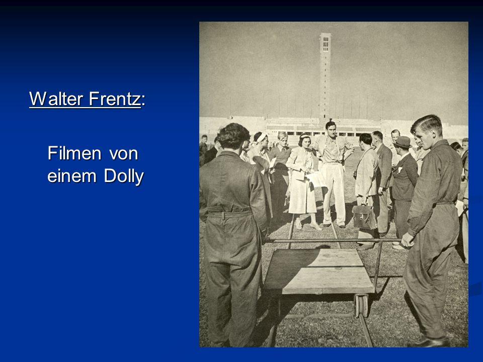 . Walter Frentz: Filmen von einem Dolly