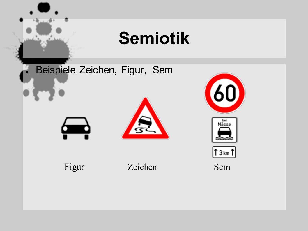 Semiotik Beispiele Zeichen, Figur, Sem Figur ZeichenSem