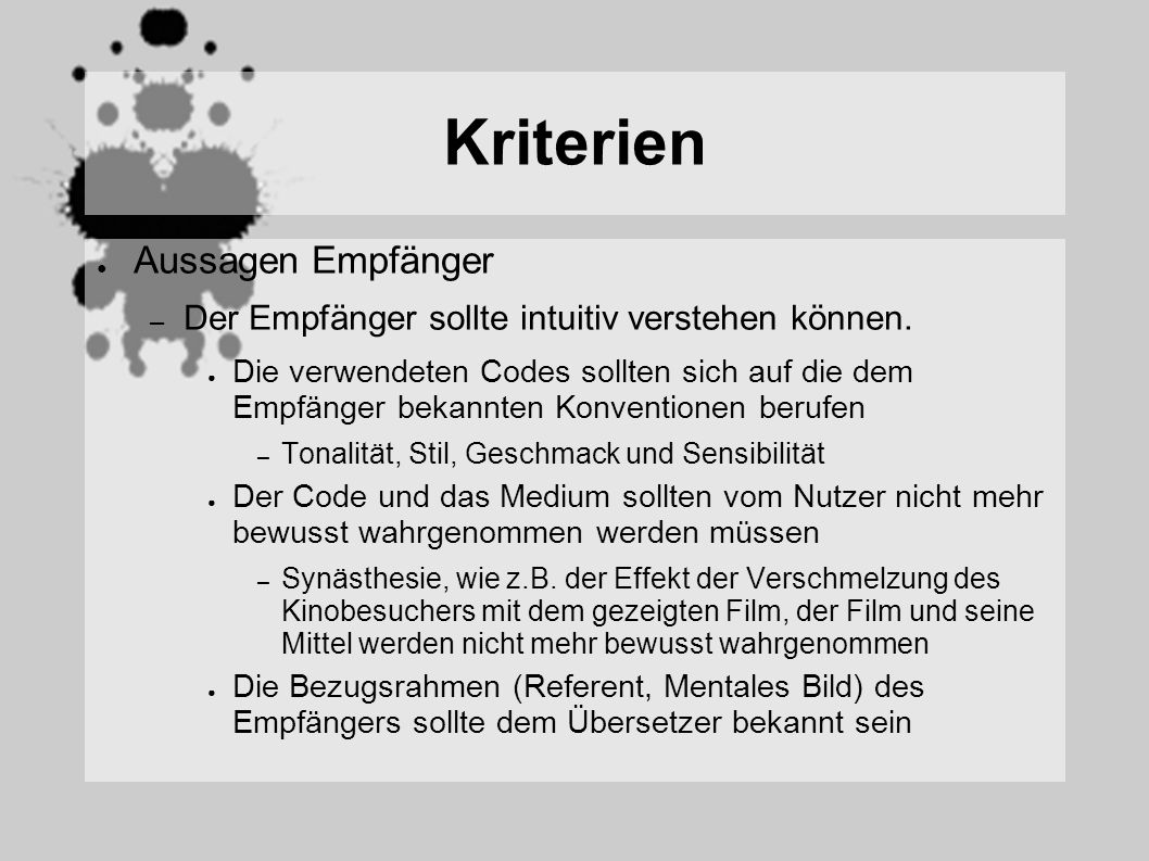 Kriterien Aussagen Empfänger – Der Empfänger sollte intuitiv verstehen können. Die verwendeten Codes sollten sich auf die dem Empfänger bekannten Konv