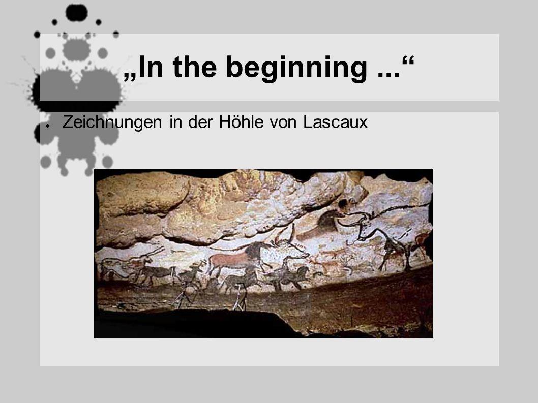 In the beginning... Zeichnungen in der Höhle von Lascaux