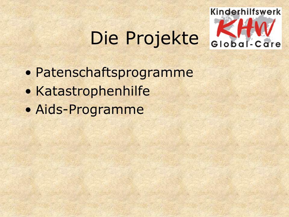 Die Projekte Patenschaftsprogramme Katastrophenhilfe Aids-Programme