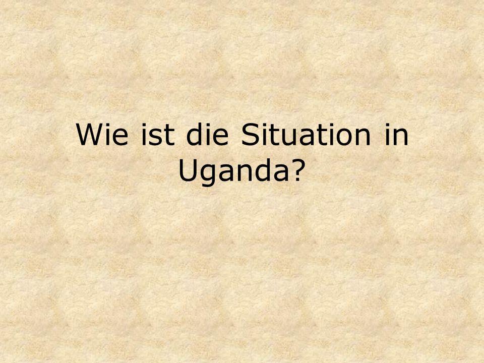 Wie ist die Situation in Uganda?