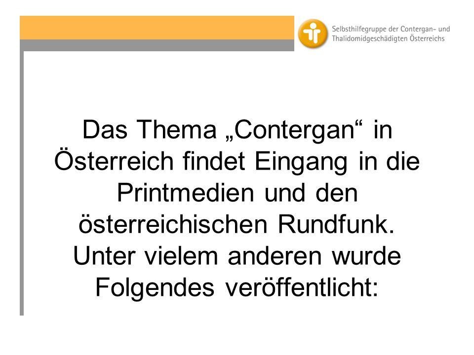 Das Thema Contergan in Österreich findet Eingang in die Printmedien und den österreichischen Rundfunk.