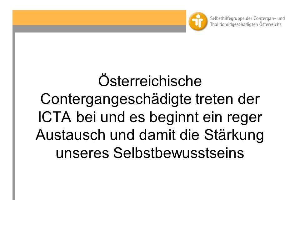Österreichische Contergangeschädigte treten der ICTA bei und es beginnt ein reger Austausch und damit die Stärkung unseres Selbstbewusstseins