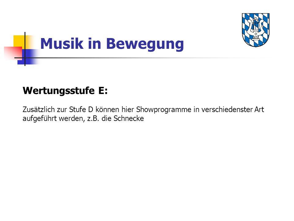 Musik in Bewegung Wertungsstufe E: Zusätzlich zur Stufe D können hier Showprogramme in verschiedenster Art aufgeführt werden, z.B. die Schnecke
