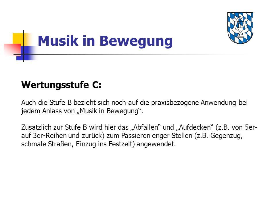 Musik in Bewegung Wertungsstufe C: Auch die Stufe B bezieht sich noch auf die praxisbezogene Anwendung bei jedem Anlass von Musik in Bewegung.