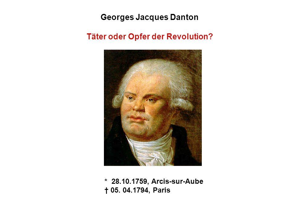 Georges Jacques Danton - Charakterisierung Was mich betrifft, ich werde spielend damit fertig.