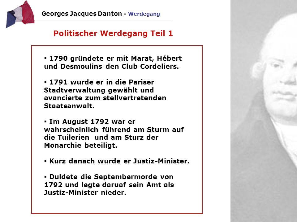 Georges Jacques Danton - Charakterisierung Danton war intelligent und vorausschauend