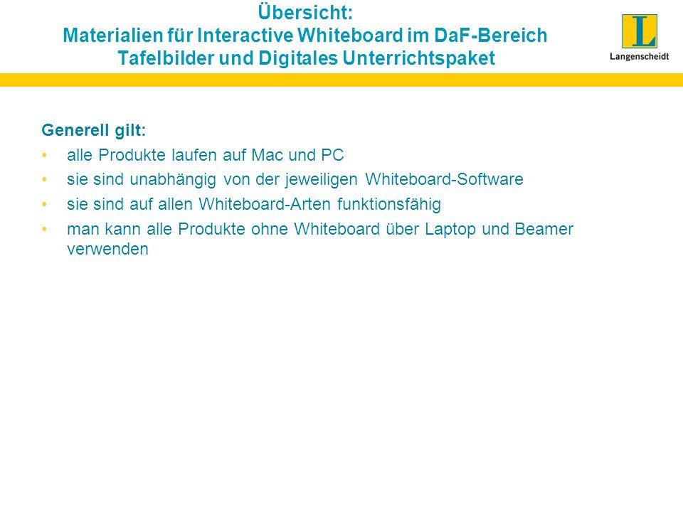Übersicht: Materialien für Interactive Whiteboard im DaF-Bereich Tafelbilder und Digitales Unterrichtspaket Generell gilt: alle Produkte laufen auf Ma