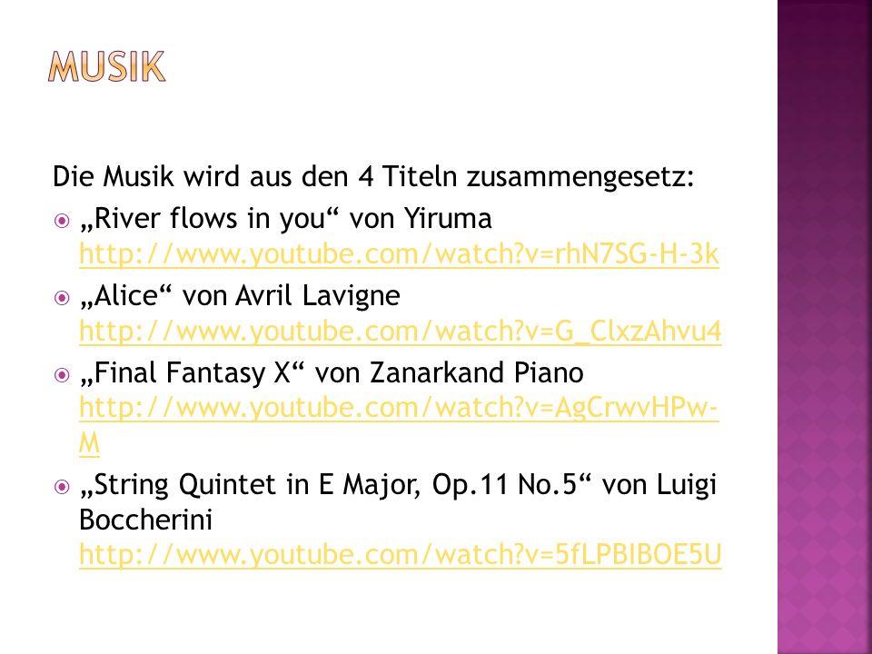 Die Musik wird aus den 4 Titeln zusammengesetz: River flows in you von Yiruma http://www.youtube.com/watch?v=rhN7SG-H-3k http://www.youtube.com/watch?