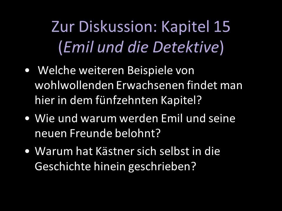 Zur Diskussion: Kapitel 15 (Emil und die Detektive) Welche weiteren Beispiele von wohlwollenden Erwachsenen findet man hier in dem fünfzehnten Kapitel