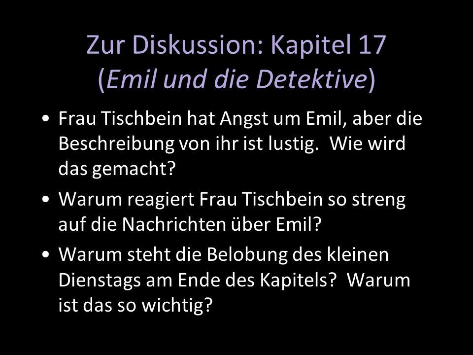 Zur Diskussion: Kapitel 17 (Emil und die Detektive) Frau Tischbein hat Angst um Emil, aber die Beschreibung von ihr ist lustig. Wie wird das gemacht?