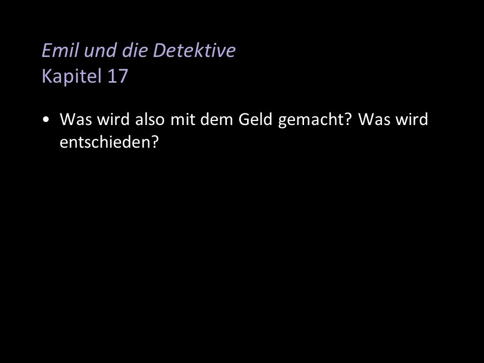 Emil und die Detektive Kapitel 17 Was wird also mit dem Geld gemacht? Was wird entschieden?