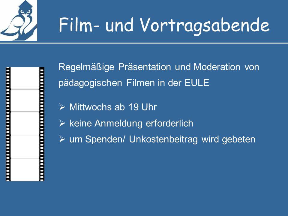Regelmäßige Präsentation und Moderation von pädagogischen Filmen in der EULE Mittwochs ab 19 Uhr keine Anmeldung erforderlich um Spenden/ Unkostenbeitrag wird gebeten Film- und Vortragsabende