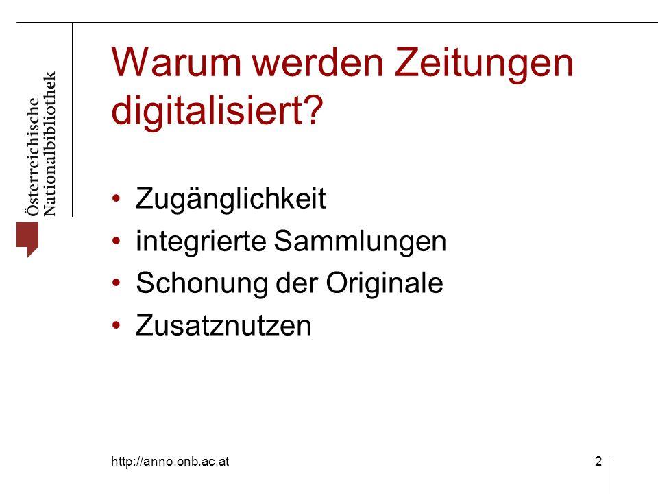 http://anno.onb.ac.at2 Warum werden Zeitungen digitalisiert.