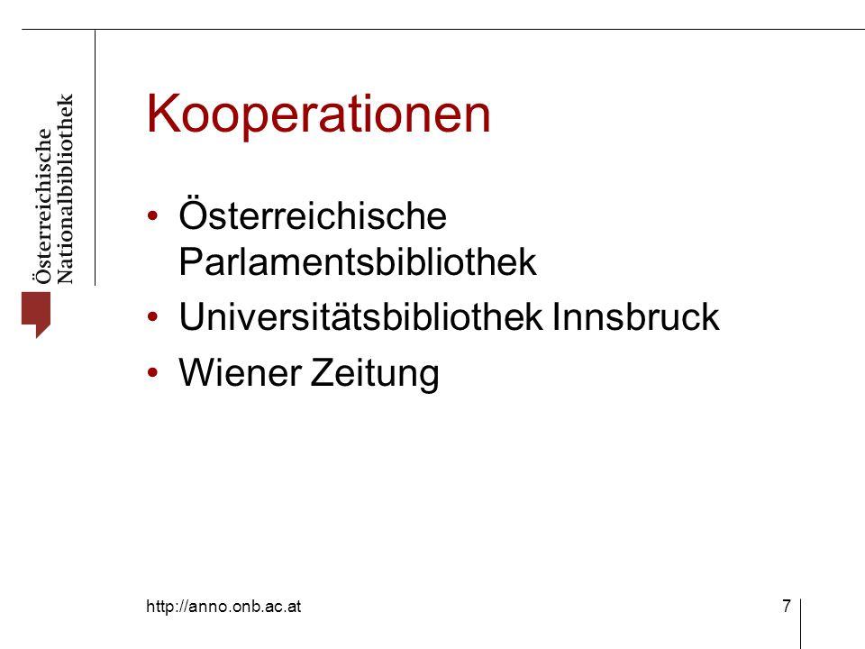 http://anno.onb.ac.at7 Kooperationen Österreichische Parlamentsbibliothek Universitätsbibliothek Innsbruck Wiener Zeitung