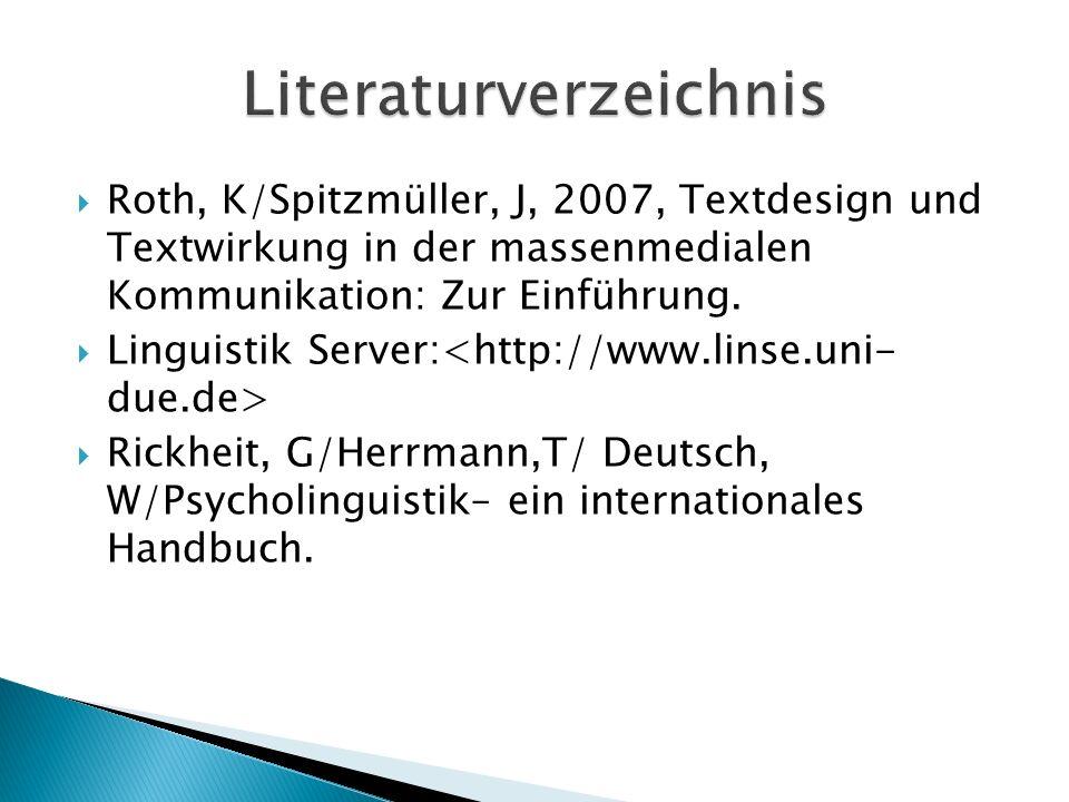 Roth, K/Spitzmüller, J, 2007, Textdesign und Textwirkung in der massenmedialen Kommunikation: Zur Einführung.
