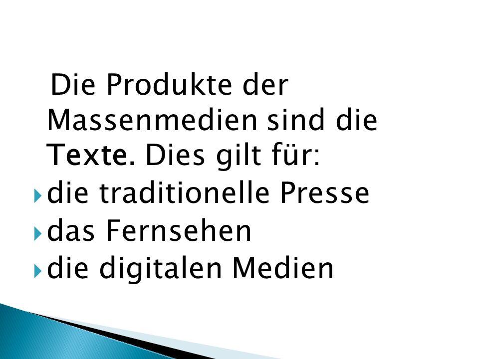 Die Produkte der Massenmedien sind die Texte.