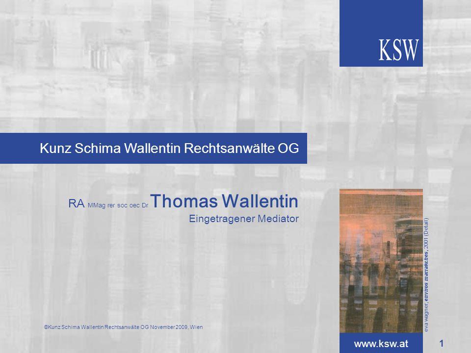 www.ksw.at Kunz Schima Wallentin Rechtsanwälte OG eva wagner, enviros marrakches, 2001 (Detail) RA MMag rer soc oec Dr Thomas Wallentin Eingetragener