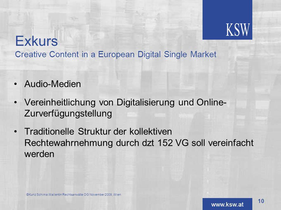www.ksw.at Exkurs Creative Content in a European Digital Single Market Audio-Medien Vereinheitlichung von Digitalisierung und Online- Zurverfügungstel