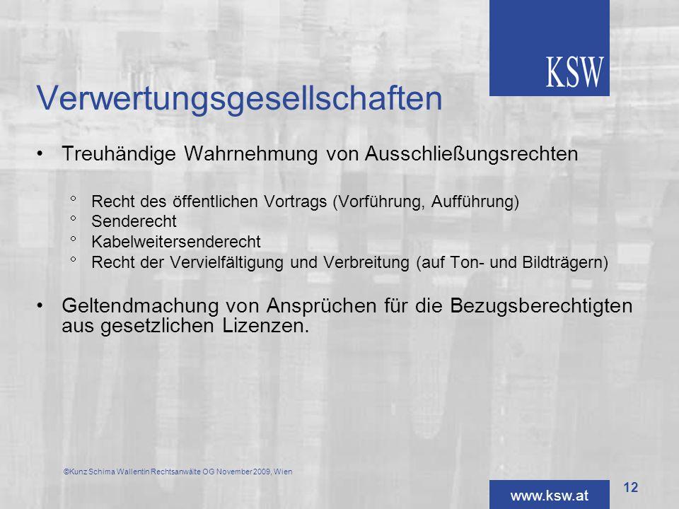 www.ksw.at Verwertungsgesellschaften Treuhändige Wahrnehmung von Ausschließungsrechten Recht des öffentlichen Vortrags (Vorführung, Aufführung) Sender