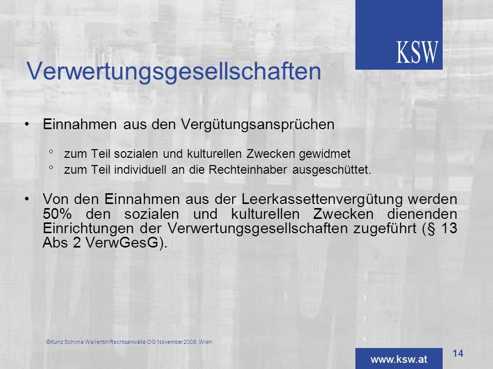 www.ksw.at Verwertungsgesellschaften Einnahmen aus den Vergütungsansprüchen zum Teil sozialen und kulturellen Zwecken gewidmet zum Teil individuell an