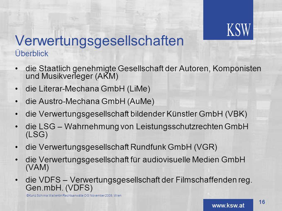 www.ksw.at Verwertungsgesellschaften Überblick die Staatlich genehmigte Gesellschaft der Autoren, Komponisten und Musikverleger (AKM) die Literar-Mech