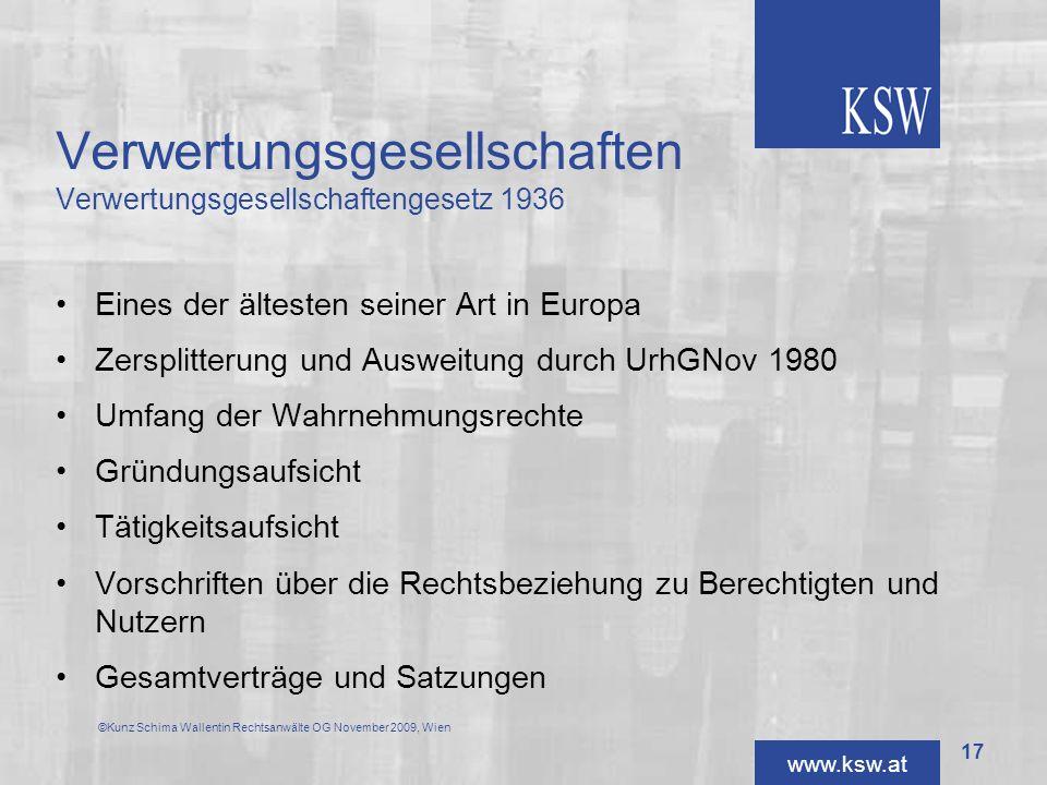 www.ksw.at Verwertungsgesellschaften Verwertungsgesellschaftengesetz 1936 Eines der ältesten seiner Art in Europa Zersplitterung und Ausweitung durch