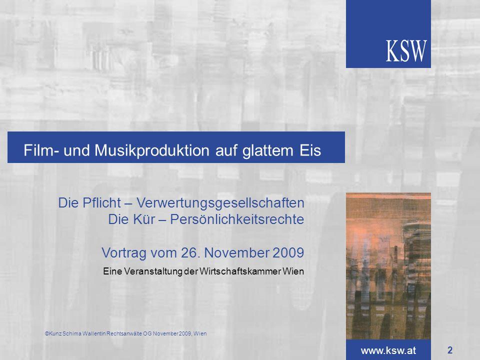 www.ksw.at ©Kunz Schima Wallentin Rechtsanwälte OG November 2009, Wien Verteilungsbestimmungen der VDFS Werbung, Ausstrahlungen mit Talkshowcharakter, Werke mit großem Musikanteil und Sportsendungen werden nicht verrechnet Mindestlänge von mehr als 10 Minuten 33