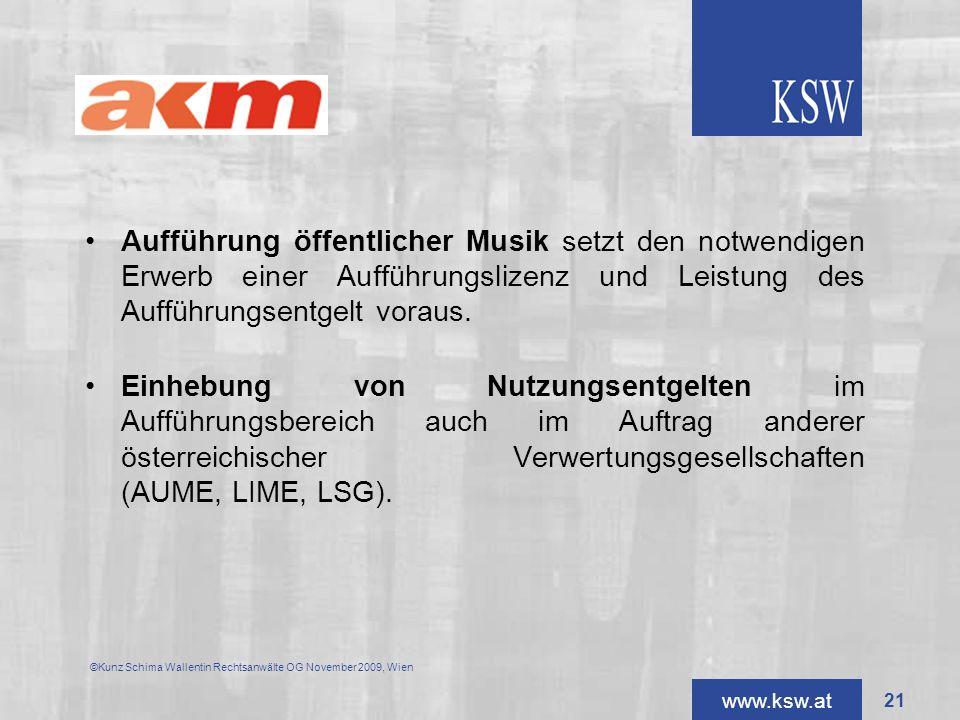 www.ksw.at AKM Aufführung öffentlicher Musik setzt den notwendigen Erwerb einer Aufführungslizenz und Leistung des Aufführungsentgelt voraus. Einhebun