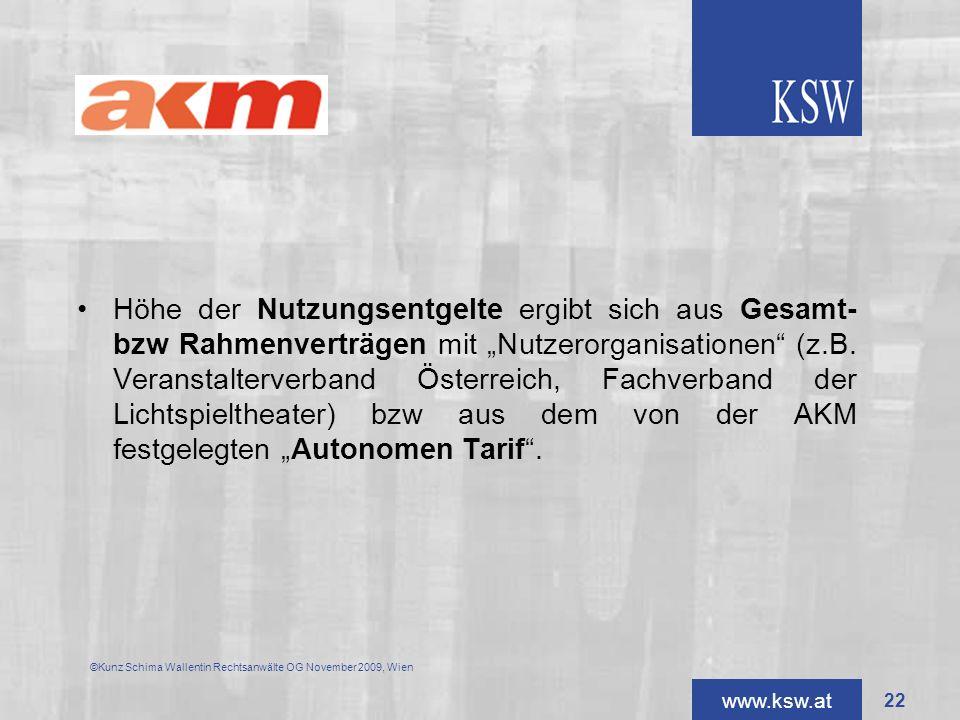 www.ksw.at Höhe der Nutzungsentgelte ergibt sich aus Gesamt- bzw Rahmenverträgen mit Nutzerorganisationen (z.B. Veranstalterverband Österreich, Fachve