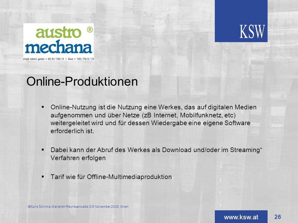 www.ksw.at Online-Produktionen Online-Nutzung ist die Nutzung eine Werkes, das auf digitalen Medien aufgenommen und über Netze (zB Internet, Mobilfunk