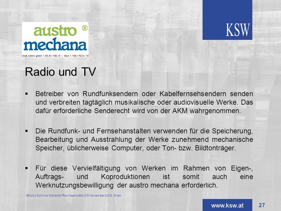 www.ksw.at Radio und TV Betreiber von Rundfunksendern oder Kabelfernsehsendern senden und verbreiten tagtäglich musikalische oder audiovisuelle Werke.
