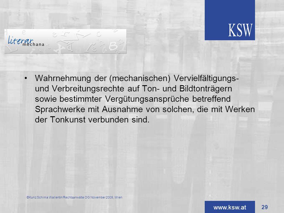 www.ksw.at Wahrnehmung der (mechanischen) Vervielfältigungs- und Verbreitungsrechte auf Ton- und Bildtonträgern sowie bestimmter Vergütungsansprüche b