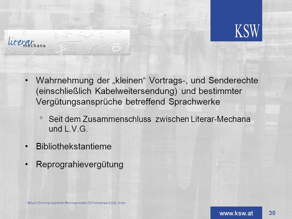 www.ksw.at Wahrnehmung der kleinen Vortrags-, und Senderechte (einschließlich Kabelweitersendung) und bestimmter Vergütungsansprüche betreffend Sprach